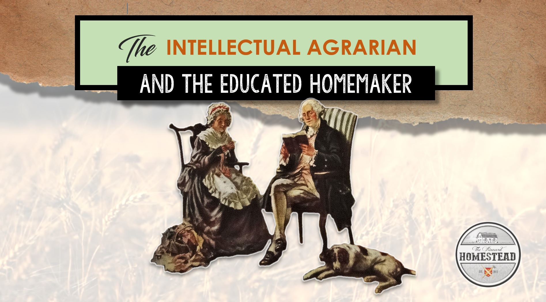 The Intellectual Agrarian and the Educated Homemaker