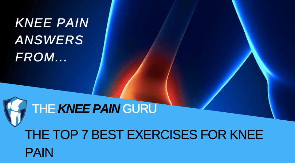 The Top 7 Best Exercises For Knee Pain