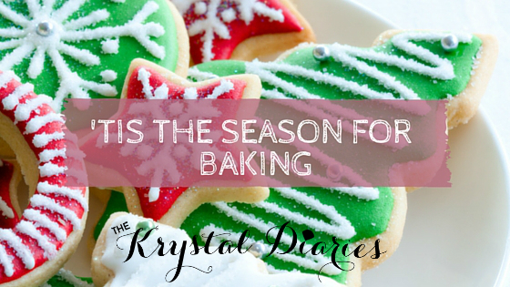 'Tis the Season for Baking & a Giveaway - The Krystal Diaries (1)
