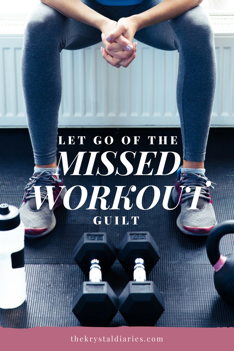 Why I Don't Feel Guilty About Missing a Workout…and You Shouldn't Either