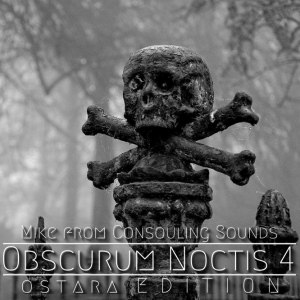 Obscurum Noctis 4 - Ostara Edition - Mike - Consouling Sounds - Cover