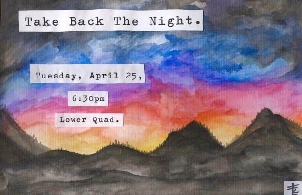 Take Back The Night, Tuesday, April 25, 6:30pm, Lower Quad.