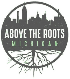 Above the Roots Michigan