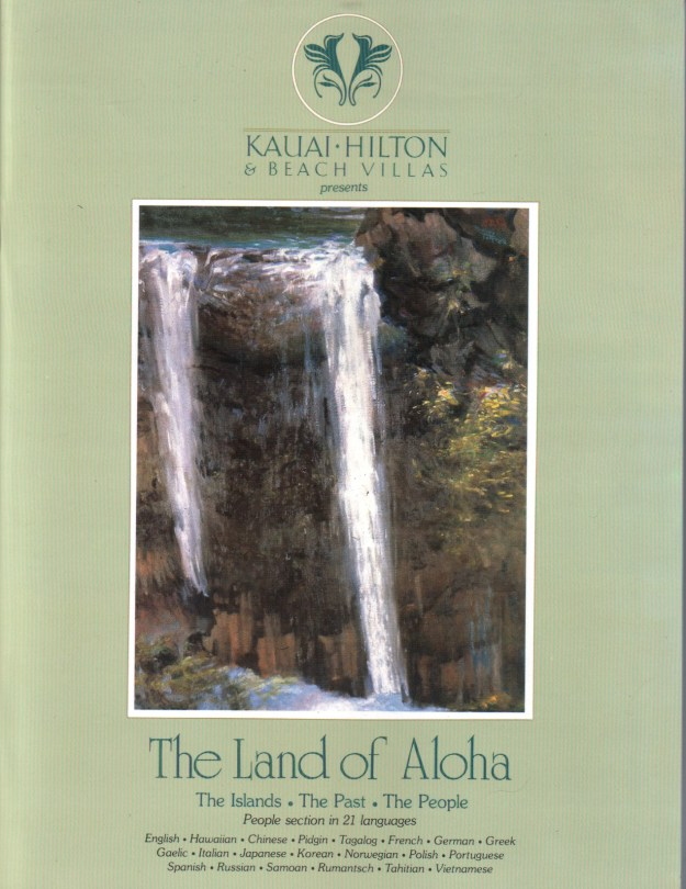 The Land of Aloha – Kauai Hilton Edition