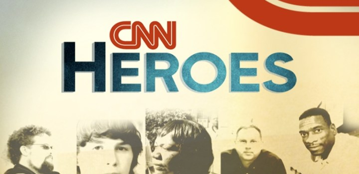 CNN's Heroes Are The Real Heroes