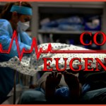 The Undeniable Eugenics Element To The COVID-19 Agenda