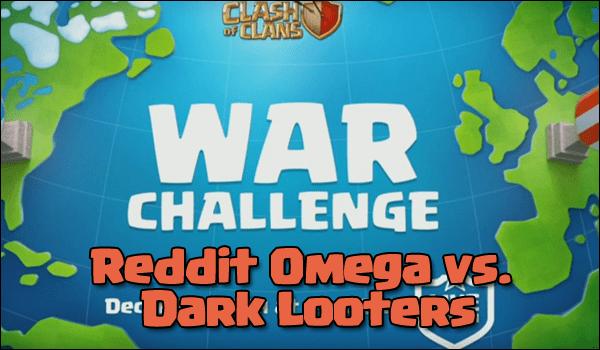 Sfida guerra amichevole: Reddit Omega vs Dark Looters   Clash of Clans