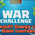 Sfida guerra amichevole: Reddit Omega vs Dark Looters | Clash of Clans