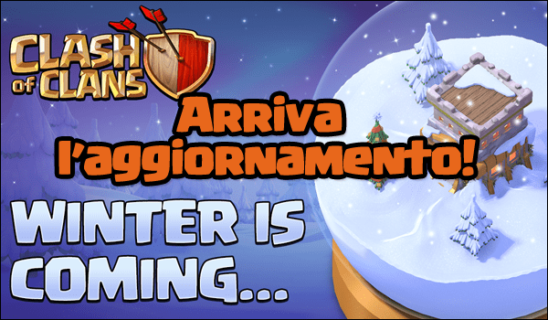 Winter is coming | Aggiornamento Dicembre 2016 | Clash of Clans