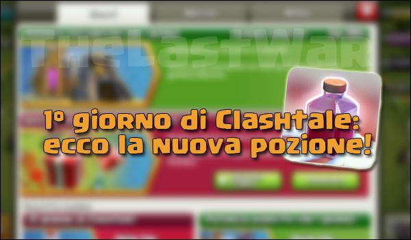 1° giorno di Clashtale: nuova pozione e boost!   Clash of Clans