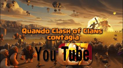 """foto articolo 8 - Quando Clash of Clans """"contagia"""" YouTube"""