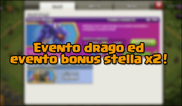 Drag event e prossimi eventi! | Clash of Clans | TheLastWar