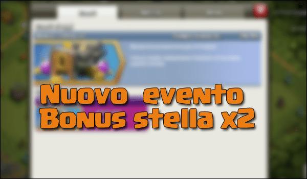 ClashEvent: nuovo evento bonus stella x2!