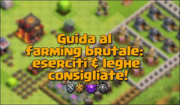 Guida al farming brutale: eserciti & leghe consigliate!