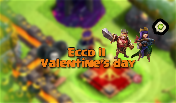 Ecco il Valentine's day su Clash of Clans!