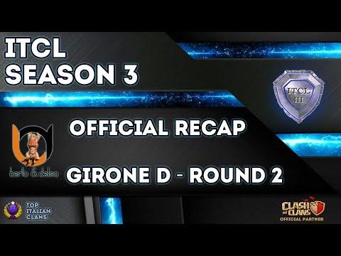 0 - 3° Torneo IT.C.L. [2019]   Recap Girone D [Round 2]   Clash of Clans [ITA]