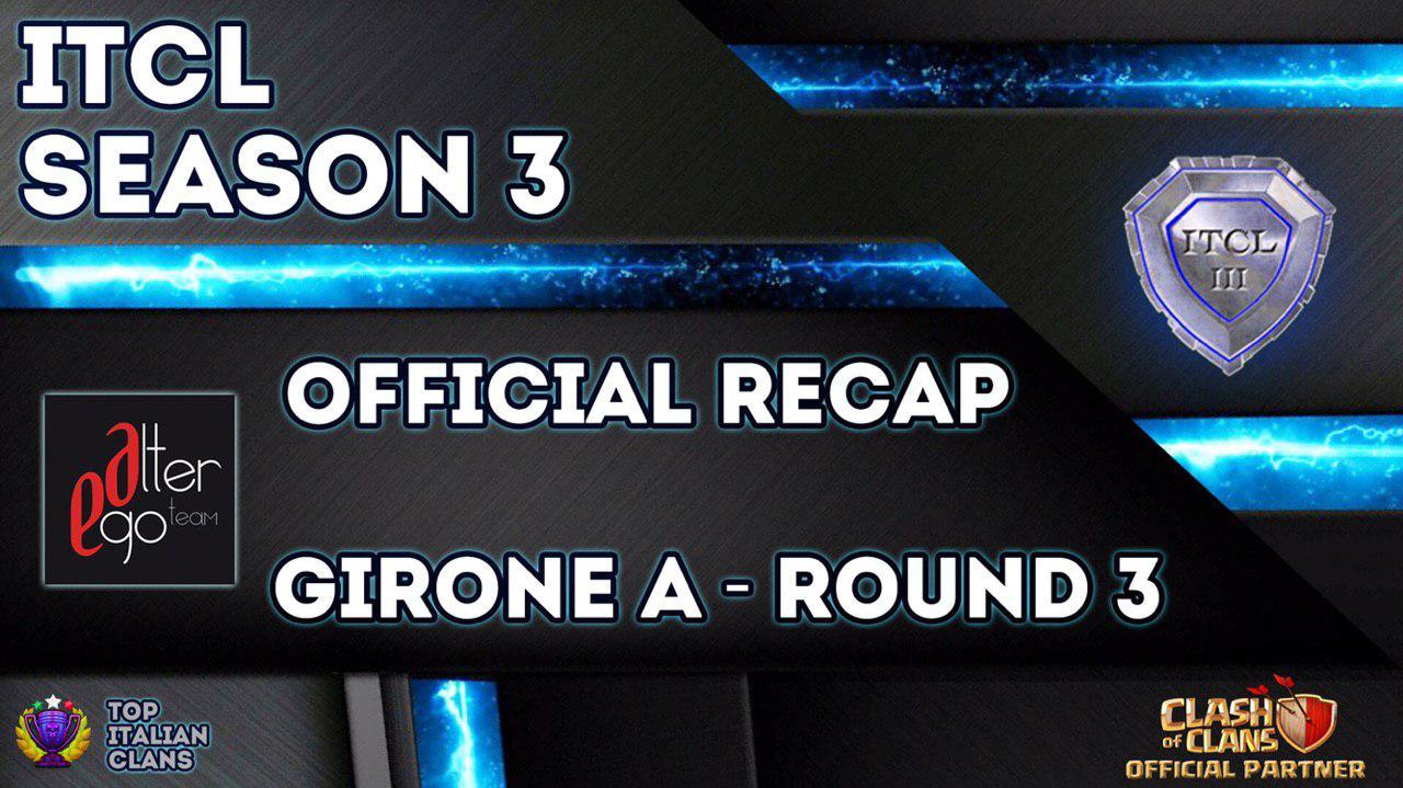 3° Torneo IT.C.L. [2019]   Recap Girone A [Round 3]   Clash of Clans [ITA]