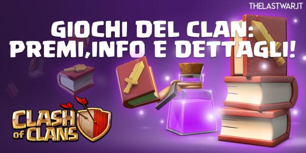 [UFFICIALI]Giochi del Clan 11-17 Febbraio: Premi,informazioni e dettagli!