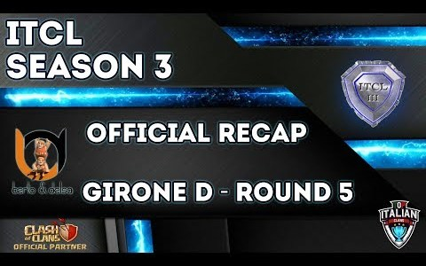 3° Torneo IT.C.L. [2019] | Recap Girone D [Round 5] | Clash of Clans [ITA]
