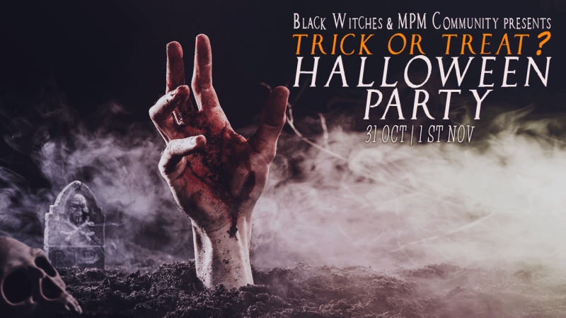 Trick or Treat, Halloween Party – MPM Community & Black Witches