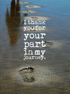 Thank you for your part in my journey