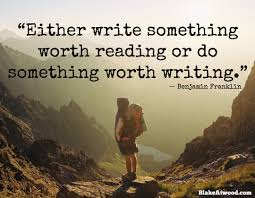 do something worth writing