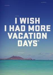 wishing for more vacation days