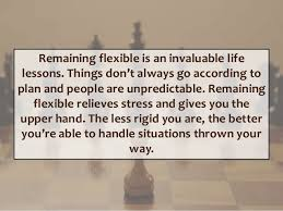 remain flexible