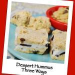 Dessert Hummus: Three Ways