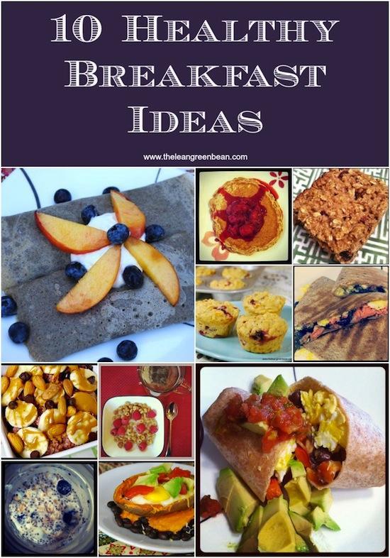 In a breakfast rut? Here are 10 Healthy Breakfast Ideas to try!