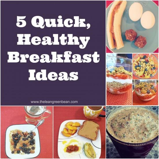 Busy in the morning? Here are 5 quick, healthy breakfast ideas ready in 7 minutes or less!
