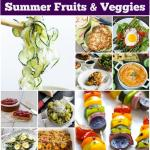 17 Recipes for Summer Fruits and Vegetables