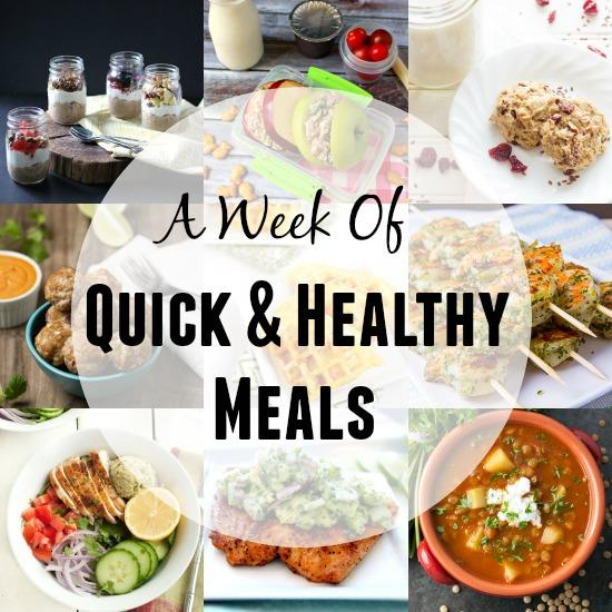 A Week of Quick & Healthy Meals