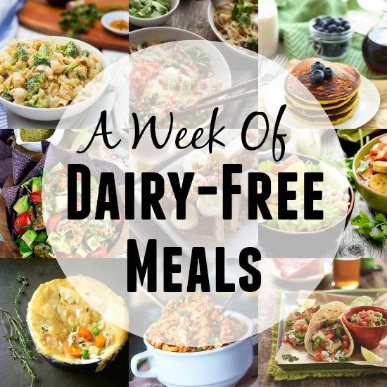 A Week of Dairy-Free Meals