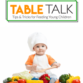 Table Talk: Tips & Tricks for Feeding Young Children