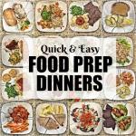 15 Quick Food Prep Dinners