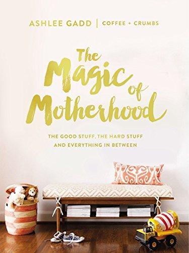 the magic of motherhood