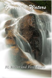 Graceful Waters by BL Miller and Verda Foster