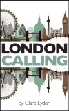 6-London-Calling-by-Clare-Lydon