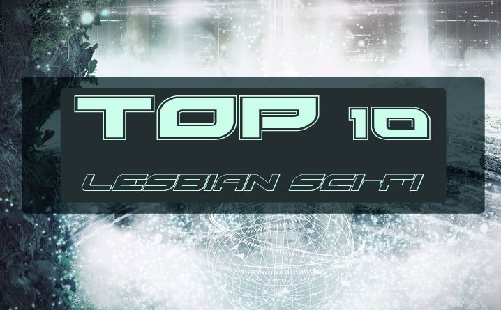 top 10 lesbian science fiction