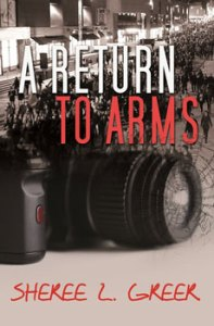 A Return to Arms by Sheree L Greer