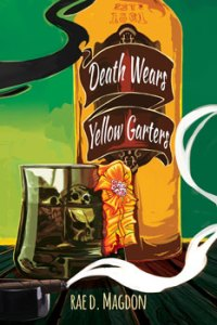 Death Wears Yellow Garters by Rae D Magdon