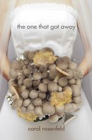 The One That Got Away by Carol Rosenfeld