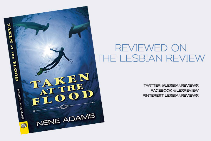 Taken At The Flood By Nene Adams Book Review The Lesbian Review