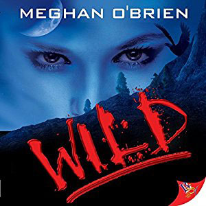 Wild by Meghan OBrien