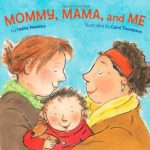 Mommy Mamma and Me by Leslea Newman