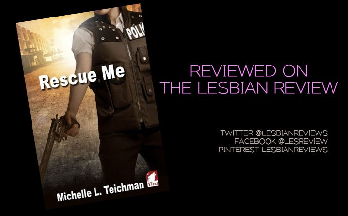 Rescue Me by Michelle L Teichman