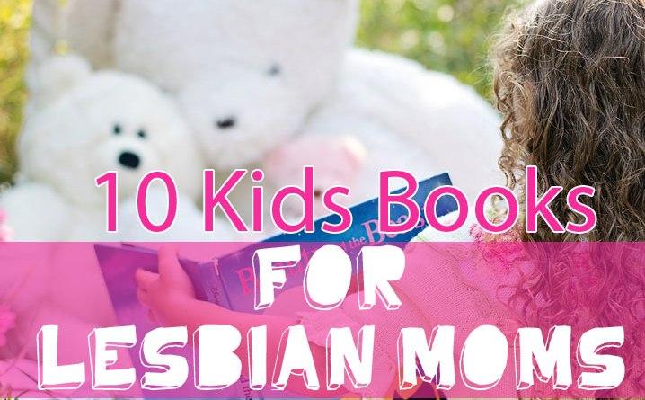 10 Kids Books For A Lesbian Mom