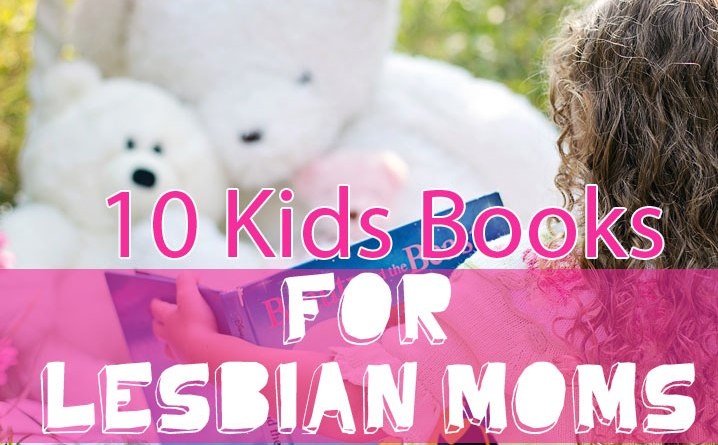10 Kids Books For A Lesbian Mom