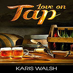 Love on Tap by Karis Walsh